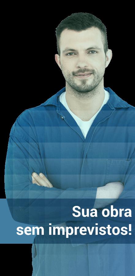 foto de homem com roupa de trabalho e os dizeres sua obra sem imprevistos